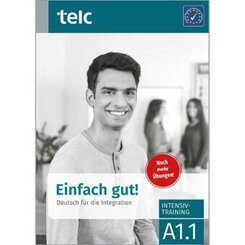 Einfach gut! Deutsch für die Integration A1.1, Intensivtraining