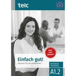 Einfach gut! Deutsch für die Integration A1.2, Intensivtraining