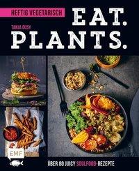 Eat. Plants. - Heftig vegetarisch