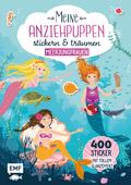Meine Anziehpuppen - stickern & träumen: Meerjungfrauen
