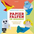 Papierfalten im Quadrat: Fantastische Wesen