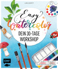 Easy Watercolor - Dein 30-Tage-Workshop