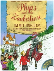 Phips und die Zauberlinse im Mittelalter, m. Audio-CD