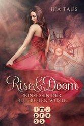 Rise & Doom - Prinzessin der blutroten Wüste