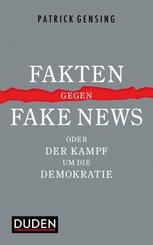 Fakten gegen Fake News oder Der Kampf um die Demokratie