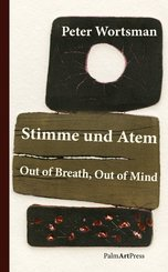 Stimme und Atem / Out of Breath, Out of Mind