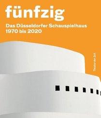 Fünfzig Das Düsseldorfer Schauspielhaus