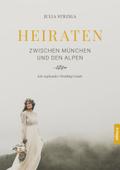 Heiraten zwischen München und den Alpen
