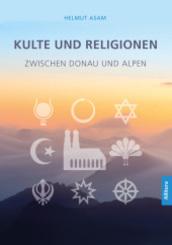 Kulte und Religionen zwischen Donau und Alpen