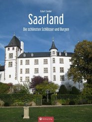Die schönsten Schlösser und Burgen im Saarland