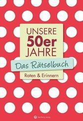 Unsere 50er Jahre - Das Rätselbuch