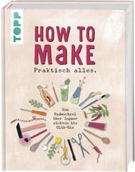 How to make... praktisch alles