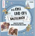 Das Oma und Opa Bastelbuch