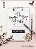 My Handlettering World: Dein individueller Handlettering-Kurs - Übungsbuch
