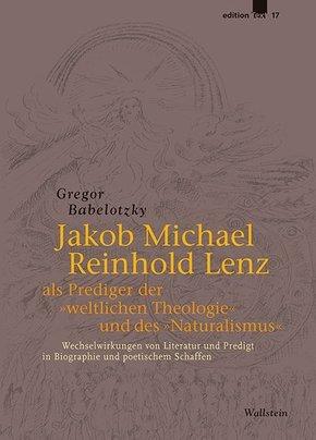"""Jakob Michael Reinhold Lenz als Prediger der """"weltlichen Theologie"""" und des """"Naturalismus"""""""