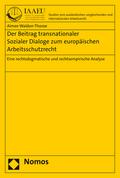 Der Beitrag transnationaler Sozialer Dialoge zum europäischen Arbeitsschutzrecht