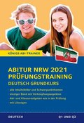 Abitur NRW 2021 Prüfungstraining - Deutsch Grundkurs (Q1 und Q2)