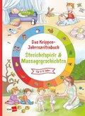 Das Krippen-Jahreszeitenbuch - Streichelspiele & Massagegeschichten