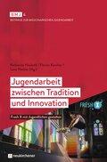 Jugendarbeit zwischen Tradition und Innovation