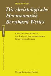 Die christologische Hermeneutik Bernhard Weltes