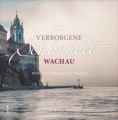 Verborgene Schönheit Wachau