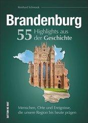 Brandenburg. 55 Highlights aus der Geschichte