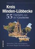 Kreis Minden-Lübbecke. 55 Highlights aus der Geschichte
