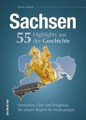 Sachsen. 55 Highlights aus der Geschichte