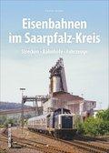 Eisenbahnen im Saarpfalz-Kreis