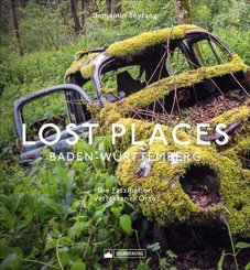 Lost Places Baden-Württemberg; Volume 1