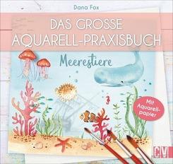 Das große Aquarell-Praxisbuch - Meerestiere