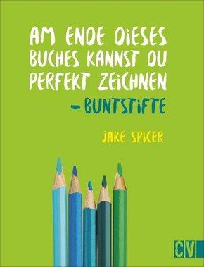 Am Ende dieses Buches kannst du perfekt zeichnen - Buntstifte