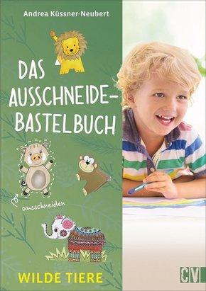 Das Ausschneide-Bastelbuch - Wilde Tiere