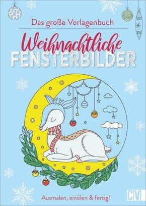 Das große Vorlagenbuch: Weihnachtliche Fensterbilder