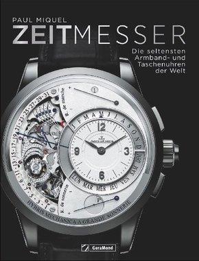 Zeitmesser - Die seltensten Armband- und Taschenuhren der Welt