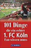101 Dinge, die ein echter 1. FC Köln-Fan wissen muss