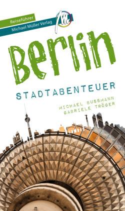 Berlin - Stadtabenteuer Reiseführer Michael Müller Verlag