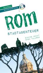 Rom - Stadtabenteuer Reiseführer Michael Müller Verlag