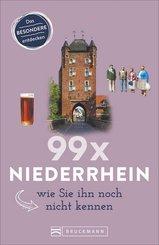 99 x Niederrhein, wie Sie ihn noch nicht kennen