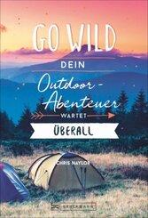 Go wild - Dein Outdoor-Abenteuer wartet überall