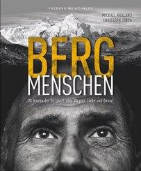 BERGmenschen - 30 Ikonen der Bergwelt über Wagnis, Liebe und Demut