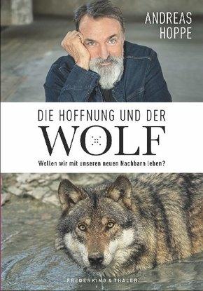 Die Hoffnung und der Wolf - Wollen wir mit unseren neuen Nachbarn leben?