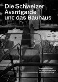 Die Schweizer Avantgarde und das Bauhaus