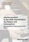 Musikermedizin in der DDR einschließlich der Sänger und Schauspieler - Tl.2
