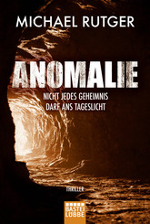 Anomalie - Nicht jedes Geheimnis darf ans Tageslicht