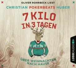 7 Kilo in 3 Tagen - Über Weihnachten nach Hause (4 Audio-CDs)