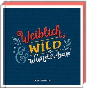 Weiblich, wild & wunderbar