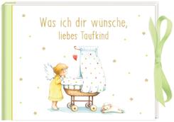 Was ich dir wünsche, liebes Taufkind, Geldkuvert-Geschenkbuch