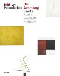 Hilti Art Foundation. Die Sammlung, Form und Farbe - Kunst von 1950 bis heute