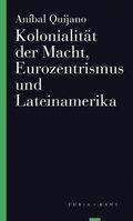Kolonialität der Macht, Eurozentrismus und Lateinamerika